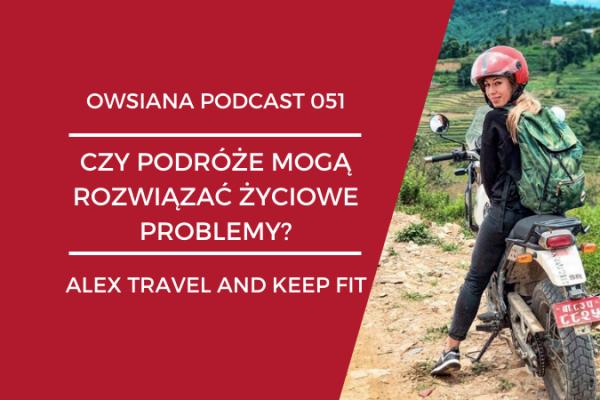 Czy podróże mogą rozwiązać życiowe problemy? - podcast